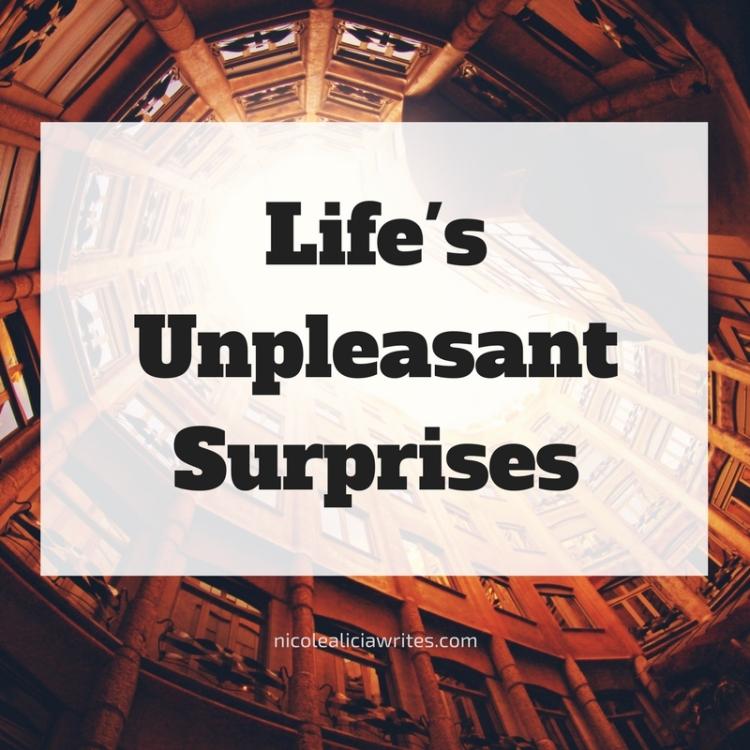 Life's Unpleasant Surprises
