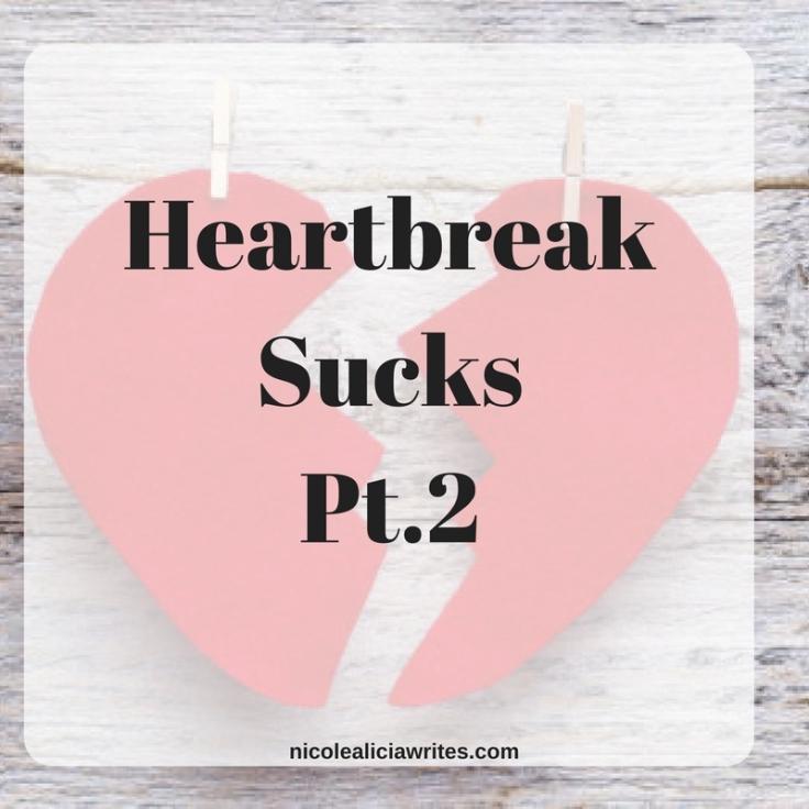 Copy of Heartbreak Sucks Pt.1