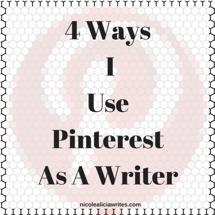 4 Ways I Use Pinterest As A Writer