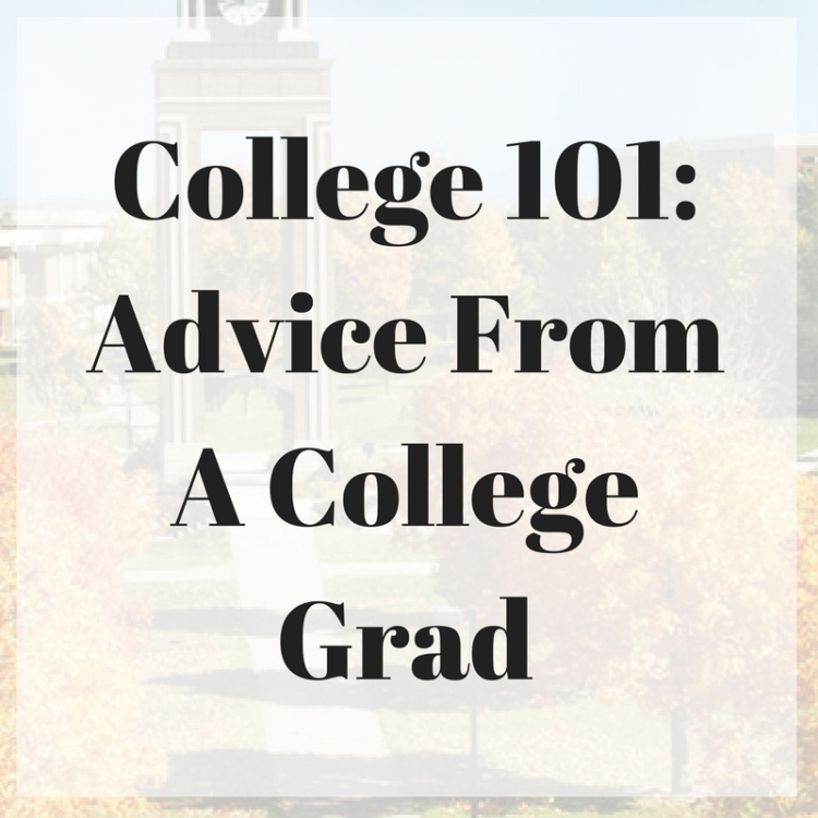 College 101- Advice From A College Grad