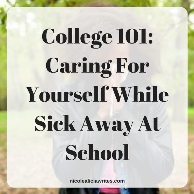 College 101- Caring For Yourself While Sick Away At School