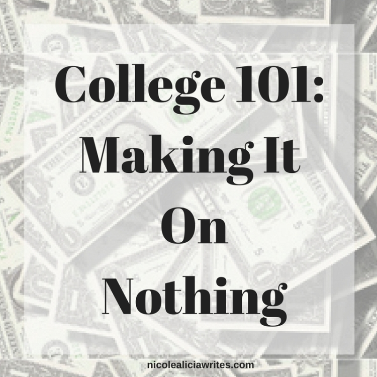 College 101- Making It On Nothing