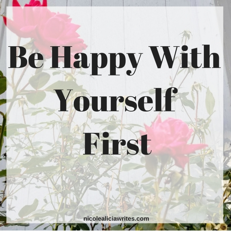 Be Happy With Yourself First