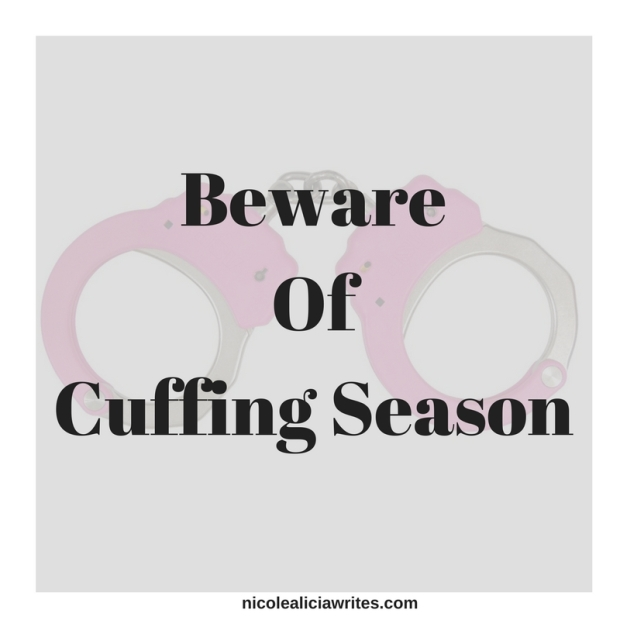 Beware Of Cuffing Season