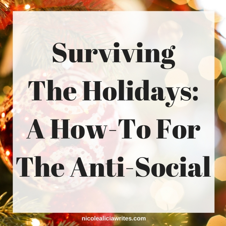 Surviving The Holidays_ A How-To For The Anti-Social