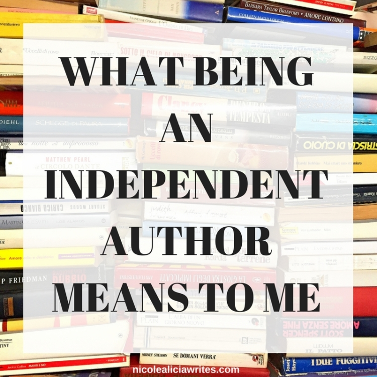WHAT BEING AN INDEPENDENT AUTHOR MEANS TO ME