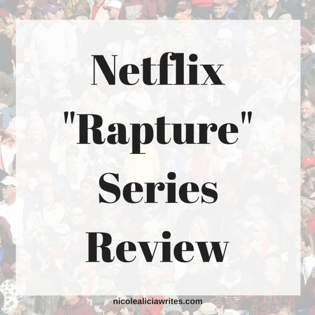 Netflix _Rapture_ Series Review