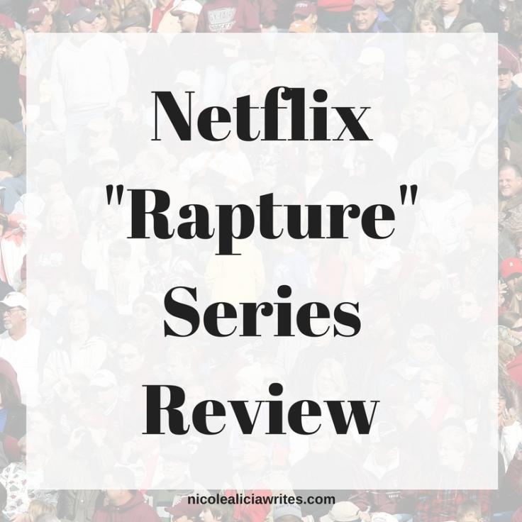 Netflix _Rapture_ Series Review