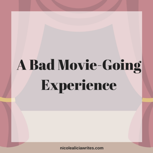 Bad Movie Going Experience