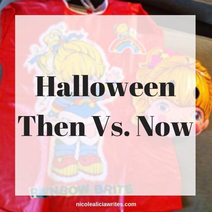 Halloween Then Vs. Now