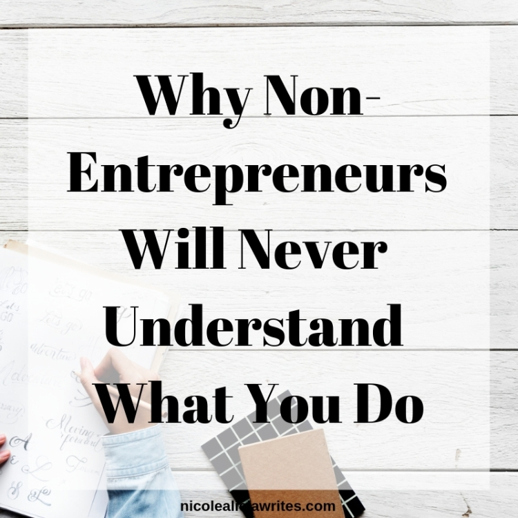 Why Non-Entreprenuers Will Never Understand What You Do